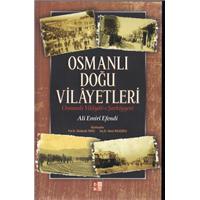 Osmanlı Doğu Vilayetleri Osmanlı Vilayatı Şarkiyyesi Ali Emiri Efendi