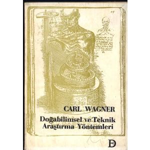 Doğabilimsel Ve Teknik Araştırma Yöntemleri Carl Wagner Çeviren Zeki Tez Değişim Yayınları Basım Tarihi 1984