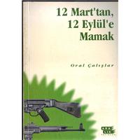 12 Mart-tan 12 Eylül-e Mamak Oral Çalışlar Aralık Yayınları Basım Tarihi 1998