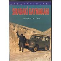 Sıradaki Kaymakam Ertuğrul Taylan Arba Yayınları Basım Tarihi 1997