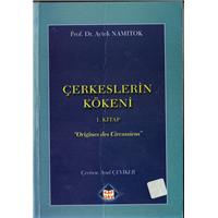 Çerkeslerin Kökeni, 1. Kitap Origines des Circassiens  Aytek Namıtok (Prof.Dr.)