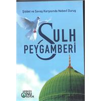 Sulh Peygamberi Şiddet Ve Savaş Karşısında Nebevi Duruş Basım Tarihi 2015