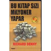 Bu Kitap Sizi Milyoner Yapar Richard Denny Neden Kitap Basım Tarihi 2010 Çeviren Meltem Uzun