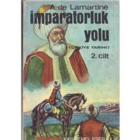 İmparatorluk Yolu Türkiye Tarihi 2,Cilt A.De Lamartine 1001 Temel Eser Kervan Kitapçılık