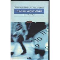Euro İçin Küçük Sözlük Danıel Cohn Bendıt/Olıvıer Duhamel Cogito YKY Basım Tarihi 1999