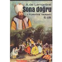Sona Doğru Türkiye Tarihi 6.Cilt A.De Lamartine 1001 Temel Eser Kervan Kağıtçılık