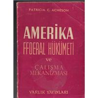 Amerika Federal Hükümeti Ve Çalışma Mekanizması Patricia C Acheson Varlık Yayınları