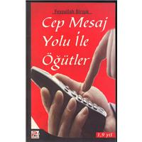 Cep Mesaj Yolu İle Öğütler Feyzullah Birışık Polen Yayınları Basım Tarihi 2007