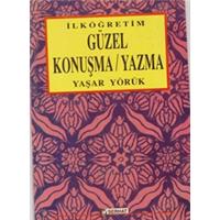 GÜZEL KONUŞMA / YAZMA İLKÖĞRETİM YAŞAR YÖRÜK SERHAT YAYINLARI 1999 BASIM