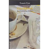 Gündökümü Bir Uyumsuzun Notları 1-2 Tomris Uyar Yky Basım Tarihi 2003