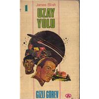 Uzay Yolu Gizli Görev James Blish Altın Kitaplar Yayınevi Basım Tarihi 1973
