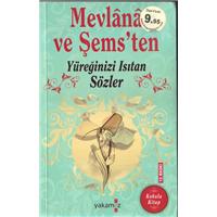 Mevlana Ve Şems-ten Yüreğinizi Isıtan Sözler Yakamoz Kitap Basım Tarihi 2014