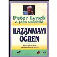 Kazanmayı Öğren Peter Lynch John Rotchild Scala Yayıncılık
