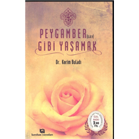 Peygamber Gibi Yaşamak Dr.Kerim Buladı Kayıhan Yayınları Basım Tarihi 2005