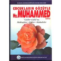 Çocukların Gözüyle Hz.Muhammed (S.A.V.) Bağcılar Belediyesi Kültür Yayınları Basım Tarihi 2005