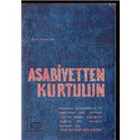Asabiyetten Kurtulun David Harold Fink Bozak Yayınları Basım Tarihi 1973 Çeviren Mehmet Mahir