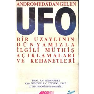 Andromeda'dan Gelen UFO - Bir Uzaylının Dünyamızla İlgili Müthiş Açıklamaları ve Kehanetleri  R. N. Hernandez, W. C. Stevens Akaşa Yayınları