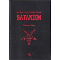 Bilinmeyen Yönleriyle Satanizm  Bülent Kısa