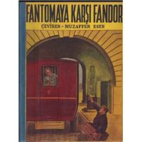 FANTOMAYA KARŞI FANDOR  FANTOMA SERİSİ 13 P. SOUVESTRE, M. ALLAIN GÜVEN YAYINEVİ  1946 BASIM