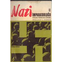 Nazi İmparatorluğu Doğuşu-Yükselişi-Çöküşü  William L. Shirer Ağaoğlu Yayınevi 1968 Basım
