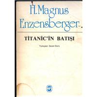 Titanic-in Batışı H.Magnus Enzensberger Cem Yayınevi Basım Tarihi 1983