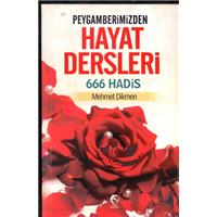 Peygamberimizden Hayat Dersleri 666 Hadis Mehmet Dikmen Cihan Yayınları