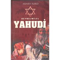 Beynelmilel Yahudi Henry Ford Okumuş Adam Basım Tarihi 2004 Çeviren A.Basad Kocaoğlu