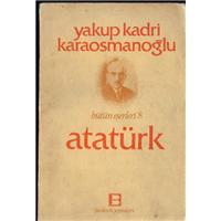 Atatürk Yakup Kadri Karaosmanoğlu Bütün Eserleri 8 Birikim Yayınları Basım Tarihi 1981