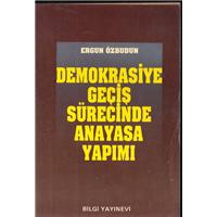 Demokrasiye Geçiş Sürecinde Anayasa Yapımı Ergun Özbudun Bilgi Yayınevi Basım Tarihi 1993