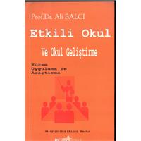 Etkili Okul Ve Okul Geliştirme Prof.Dr.Ali Balcı Pegem A Yayınevi Basım Tarihi 2001