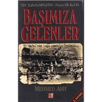 Başımıza Gelenler Bir İmparatorluğun Dramatik Kaybı Mehmed Arif Bky Basım Tarihi 2006