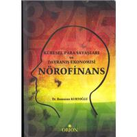 Küresel Para Savaşları Ve Davranış Ekonomisi Nörofinans Dr.Ramazan Kurtoğlu Orion Kitabevi