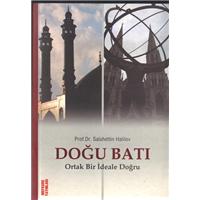 Doğu Batı Ortak Bir İdeale Doğru Prof.Dr.Salahettin Halilov Mefkure Yayınları Basım Tarihi 2006