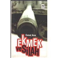 Ekmek Ve Silah Cemal Acar Ötüken Yayınları Basım Tarihi 2007
