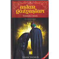 Aşkın Gözyaşları Tebrizli Şems Sinan Yağmur Karatay Akademi Yayınları Basım Tarihi 2011