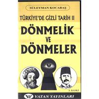 Dönmelik Ve Dönmeler Türkiye-de Gizli Tarih 2 Süleyman Kocabaş Vatan Yayınları Basım Tarihi 2006