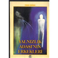 Yalnızlık Adası-nın Erkekleri Pınar Çekirge Arma Eğitim Gereçleri Yayıncılık Basım Tarihi 1999