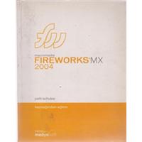 FIREWORKS MX 2004 PATTİ SCHULZE KAYNAĞINSAN EĞİTİM MEDYASOFT 2004 BASIM