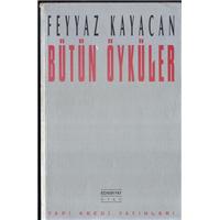 Bütün Öyküler Feyyaz Kayacan YKY Basım Tarihi 1993