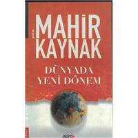 Dünyada Yeni Dönem Prof.Dr.Mahir Kaynak Ekim Yayınları Basım Tarihi 2007