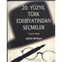 20.Yüzyıl Türk Edebiyatından Seçmeler Üçüncü Kitap Atilla Birkiye Medya Ofset