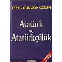 Atatürk Ve Atatürkçülük Yekta Güngör Özden İleri Yayınları Basım Tarihi 2007