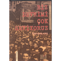 Biz Devrimi Çok Seviyoruz Toktamış Ateş Derin Yayınları Basım Tarihi 2003