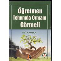 Öğretmen Tohumda Ormanı Görmeli Sait Çamlıca Akis Kitap Basım Tarihi 2008