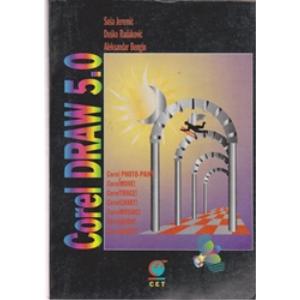 COREL DRAW 5.0 SASA JEREMİC - DUSKO RADAKOVİC - ALEKSANDAR BENGİN CET YAYINLARI 1995 BASIM