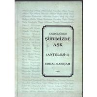 Yakın Dönem Şiirimizde Aşk Antoloji 1 Erdal Sarıçam Hilal Yayınları Basım Tarihi 1999