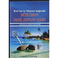 Kur-an Ve Sünnet Işığında Müslüman Nasıl Zengin Olur? Mehmet Kasadar Hicaz Yayınları