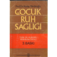 Çocuk Ruh Sağlığı Türk Dil Kurumu 1979 Bilim Ödüllü Prof.Dr.Atalay Yörükoğlu