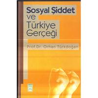 Sosyal Şiddet Ve Türkiye Gerçeği Prof.Dr.Orhan Türkdoğan Timaş Yayınları Basım Tarihi 1996