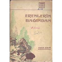 Erenlerin Bağından  Yakup Kadri Karaosmanoğlu Milli Eğitim Basımevi 1970 Basım